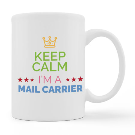 Coffee Mugs - I Am A Mail Carrier - White Color For Sale