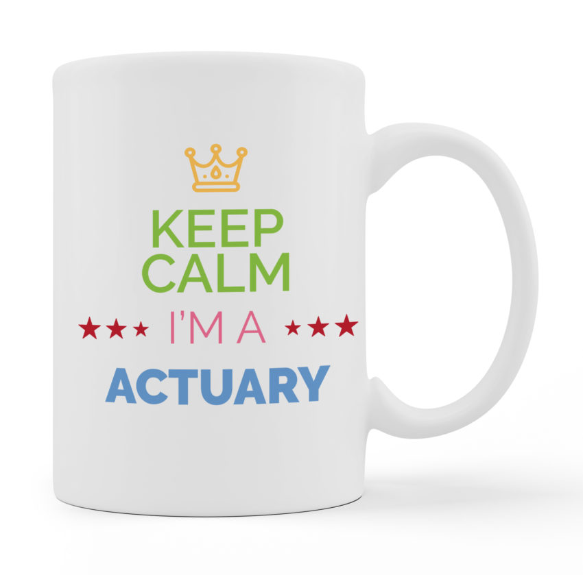 Coffee Mugs - I Am A Actuary - White Color For Sale